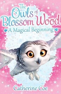 The Owls of Blossom Wood: A Magical Beginning (Paperback), Coe, C. 9781407156637