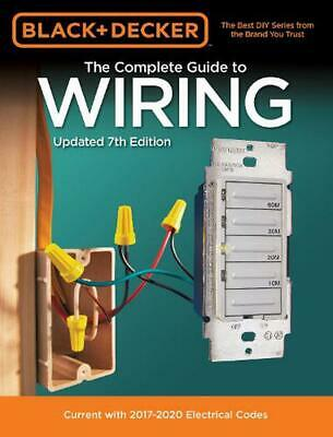 Black & Decker the Complete Guide to Wiring, Updated 7th Edition by Editors Of C