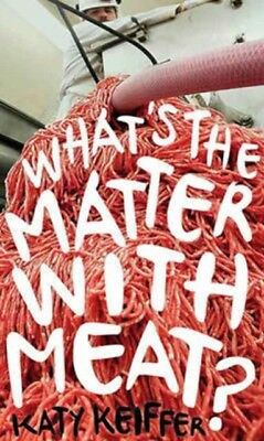 WHATS THE MATTER WITH MEAT, Keiffer, Katy, 9781780237602