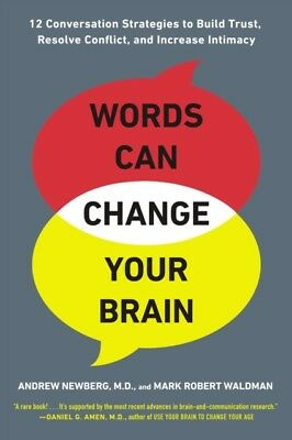 Words Can Change Your Brain: 12 Conversation Strategies to Build ...