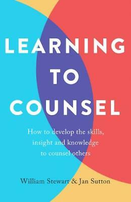 Learning To Counsel, 4th Edition: How to develop, Stewart, William, Sutton, Jan,