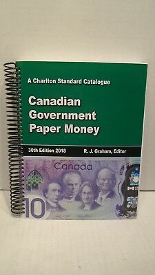 Charlton Standard Catalogue of Canadian Government Paper Money 30th Ed by Graham