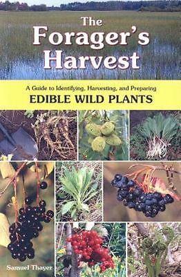 The Forager's Harvest: A Guide to Identifying, Harvesting, and Preparing Edible