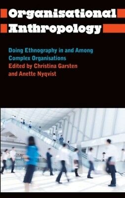 Organisational Anthropology: Doing Ethnography in and Among Compl...