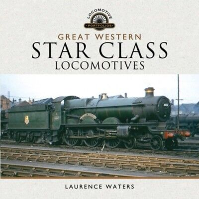 GREAT WESTERN STAR CLASS LOCOMOTIVES, Waters, Laurence, 978147387...