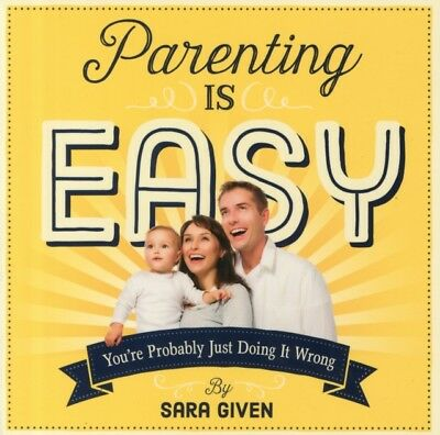 Parenting is Easy (Paperback), Given, Sarah, 9780761185659