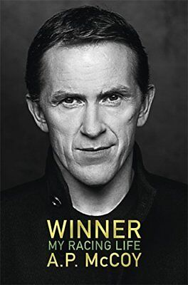 Winner - A.P. McCoy - My Racing Life - Tony McCoy Racing memoir - Jockey book