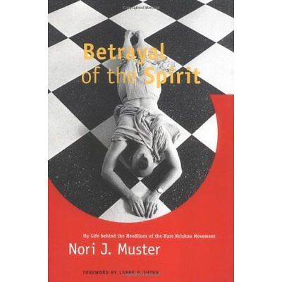 Betrayal of the Spirit: My Life Behind the Headlines of - Paperback NEW Muster,