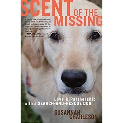 Scent of the Missing: Love and Partnership with a Searc - Paperback NEW Susannah
