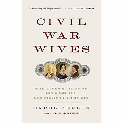 Civil War Wives: The Lives & Times of Angelina Grimke W - Paperback NEW Carol Be