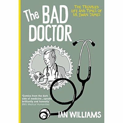 Bad Doctor, The - Paperback NEW Williams, Ian 2014-06-26