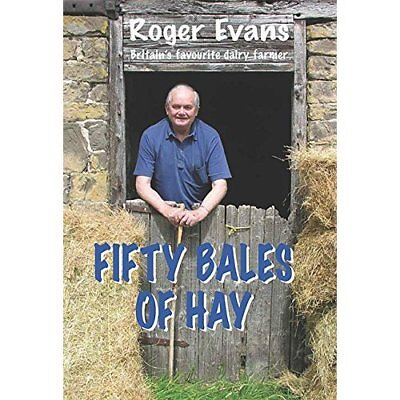 Fifty Bales of Hay - Hardcover NEW Roger Evans(Aut 1 Sept. 2016