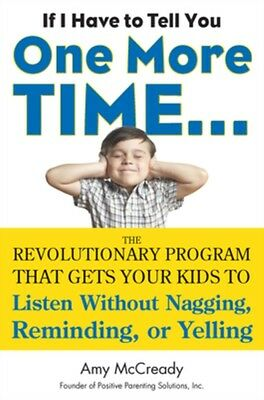 If I Have To Tell You One More Time......: The Revolutionary Program That Gets .