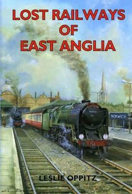 Lost Railways of East Anglia (Paperback), Oppitz, Leslie, 9781853...
