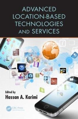 Advanced Location-Based Technologies and Services (Hardcover), Ka...