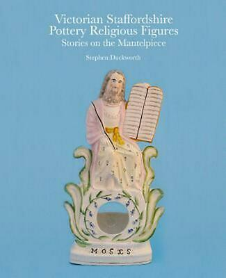 Victorian Staffordshire Pottery Religious Figures: Stories on the Mantelpiece by