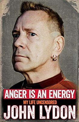Anger is an Energy: My Life Uncensored by John Lydon | Paperback Book | 97814711