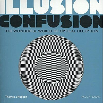 Illusion Confusion: The Wonderful World of Optical Dece - Paperback NEW Paul M.