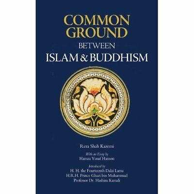Common Ground Between Islam and Buddhism: Spiritual and - Paperback NEW Reza Sha