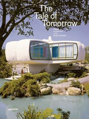 The Tale of Tomorrow: Utopian Architecture in the Modernist Realm. 9783899555707