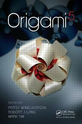 Origami 5: Fifth International Meeting of Origami Science, Mathem...