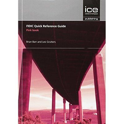 FIDIC Quick Reference Guide: Pink Book - Paperback NEW Brian Barr (Aut 2014-11-2