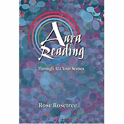 Aura Reading Through ALL Your Senses - Paperback NEW Rosetree, Rose 2005-03-04