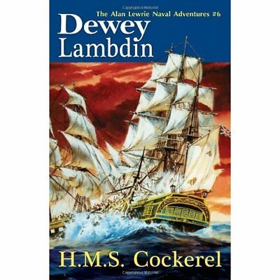 H.M.S. Cockerel: The Alan Lewrie Naval Adventures #6 - Paperback NEW Lambdin, De