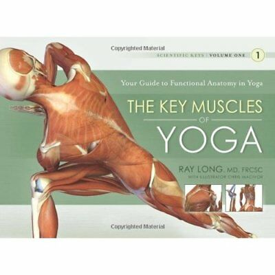 The Key Muscles of Yoga (Scientific Keys) - Paperback NEW Long, Ray 2009-11-01