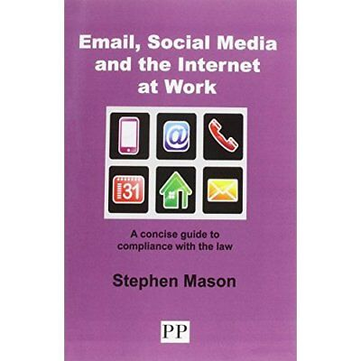EMAIL, SOCIAL MEDIA AND THE INTERNET AT WORK A Concise  - Paperback NEW Stephen