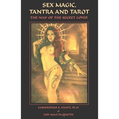 Sex Magic, Tantra & Tarot: The Way of the Secret Lover: - Paperback NEW Christop