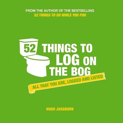 52 Things To Log On The Bog, Jassburn, Hugh, 9781849539272