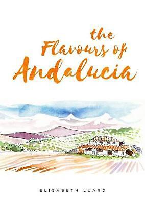 The Flavours of Andalucia by Elisabeth Luard Hardcover Book Free Shipping!