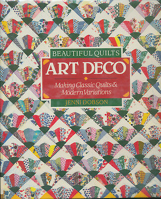 ART DECO Making Classic Quilts & Modern Variations By Jenni Dobson PATTERNS