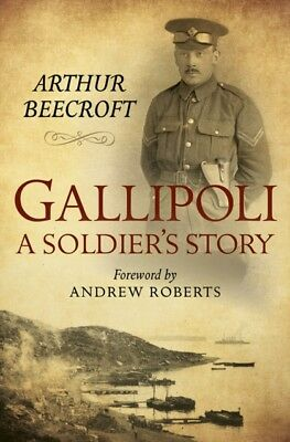 Gallipoli: A Soldier's Story (Hardcover), Beecroft, Arthur, 97807...