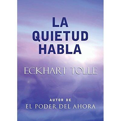 La Quietud Habla: Stillness Speaks, Spanish-Language Ed - Paperback NEW Tolle, E