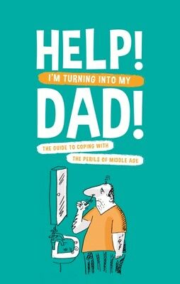 Help! I'm Turning Into My Dad (Paperback), Newkey-Burden, Chas, 9781853759277