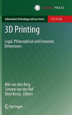 3D Printing: Legal, Philosophical and Economic Dimensions (Information Technolo.