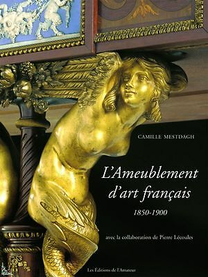 L'Ameublement d'Art Français French Furniture 1850 - 1900