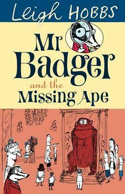 Mr Badger and the Missing Ape by Hobbs, Leigh | Paperback Book | 9781742374185 |