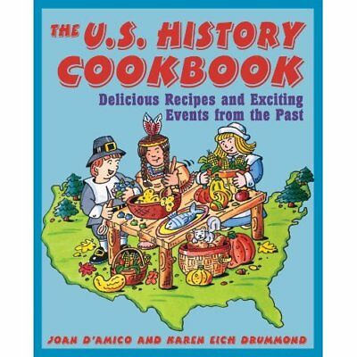 U.S. History Cookbook: Delicious Recipes and Exciting E - Paperback NEW Joan D'A