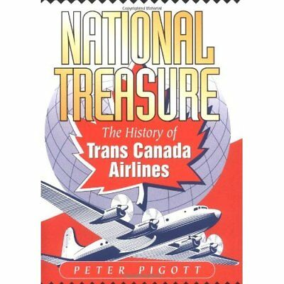 National Treasure: The History of Trans Canada Airlines - Hardcover NEW Pigott,