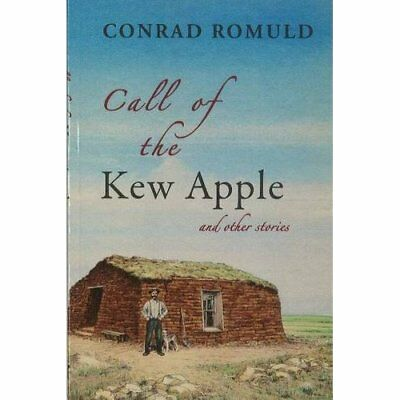 Call of the Kew Apple: And Other Stories from Saskatche - Paperback NEW Romuld,