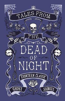 Tales from the Dead of Night: Thirteen Classic Ghost Stories by Various, None  