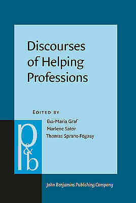 Discourses of Helping Professions (Pragmatics & Beyond New Series) by