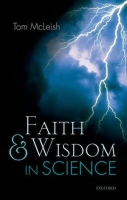Faith and Wisdom in Science (Hardcover), McLeish, Tom, 9780198702610