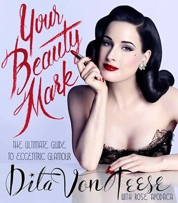 Your Beauty Mark: The Ultimate Guide to Eccentric Glamour (Hardco. 9780060722715