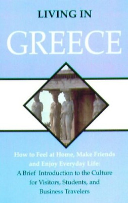 Living in Greece: How to Feel at Home, Make Friends, and Enjoy Everyday Life, Ve