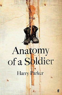 Anatomy of a Soldier by Parker, Harry, NEW Book, FREE & FAST Delivery, (Hardcove