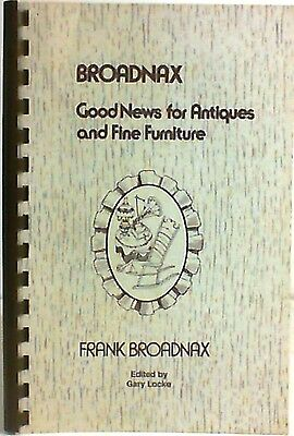 Good News for Antiques and Fine Furniture Revised edition 1989 by Frank Broadnax